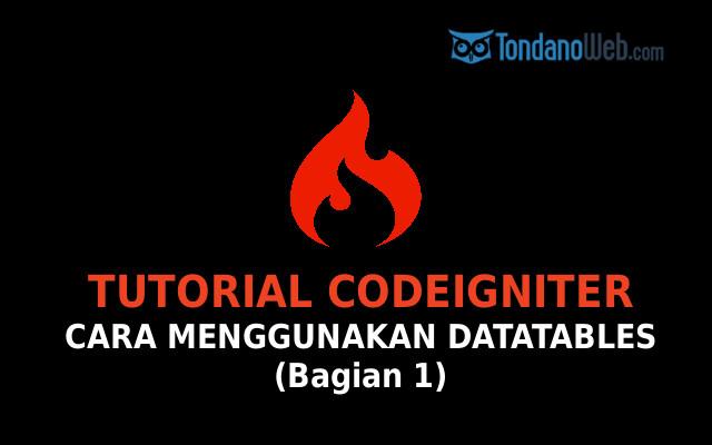 Tutorial Codeigniter Tutorial Cara Menggunakan Jquery Datatables Di Codeigniter Bagian Pertama Tondanoweb Com