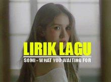 somi what you waiting for lirik lagu dan terjemahan