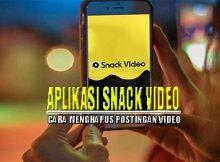 Cara Menghapus Postingan di Snack Video