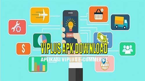 Viplus Apk Penghasil Uang, Aplikasi E Commerce Fase 2 ...