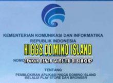 Kabar Higgs Domino Akan di Blokir Kominfo, benarkah?