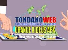 Aplikasi Orange Videos Penghasil Uang